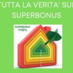 LA VERITA' SUL SUPERBONUS